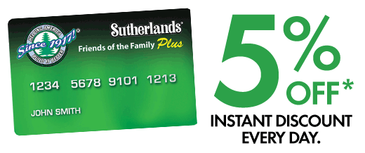 5% Discount when you use your Sutherlands Credit Card