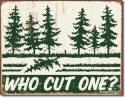 Schonberg Lumberjack Who Cut One? Tin Sign