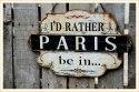 Rather Be In Paris Plaque