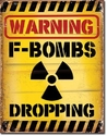 Nostalgic Images CD-2046 Warning F-Bombs Dropping Metal Sign