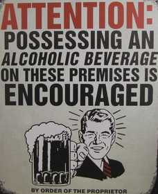 Nostalgic Images CG-822 Attention Alcoholic Beverage Encouraged Metal Sign