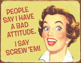 Nostalgic Images CD-1551 Bad Attitude Metal Sign