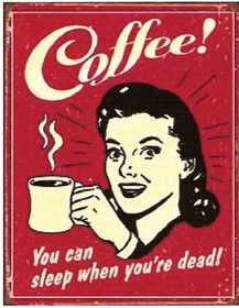 Nostalgic Images CD-1331 Coffee Sleep When You're Dead Metal Sign