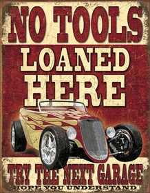 Nostalgic Images CD-1762 No Tools Loaned Here Metal Sign