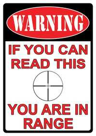 Nostalgic Images CR-1510 Warning You Are In Range Metal Sign