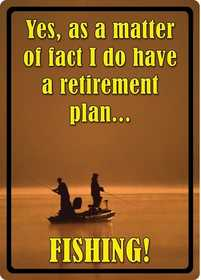 Nostalgic Images OR-1513 Retirement Plan Metal Sign