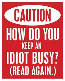 Nostalgic Images CG-790 Caution Idiot Metal Sign