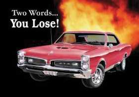 Nostalgic Images TD-767 Gto You Lose Metal Sign