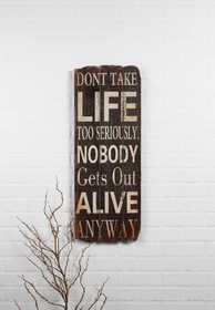 OHIO WHOLESALE 12676 Don't Take Life Seriously Sign 31.5 in x 12 in