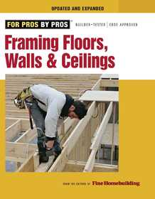 Taunton Trade 71228 For Pros By Pros: Framing Floors, Walls,& Ceilings
