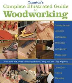 Taunton Trade 71315 Taunton's Complete Illustrated Guide To Woodworking