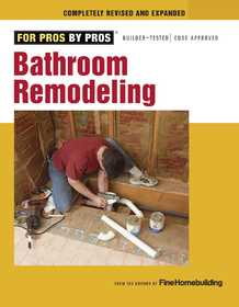 Taunton Trade 71339 For Pros By Pros: Bathroom Remodeling