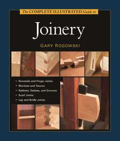 Taunton Trade 70535 Taunton's Complete Illustrated Guide To Joinery