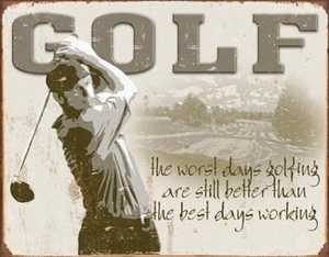 Nostalgic Images SD-1585 Golf Best Day Metal Sign