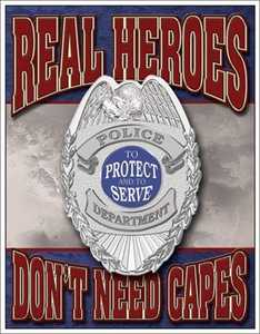 Nostalgic Images CD-1780 Police Department Real Heroes Metal Sign