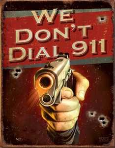 Nostalgic Images CD-1815 We Don't Dial 911 Metal Sign