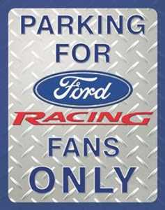 Nostalgic Images TD-1062 Parking For Ford Racing Fans Only Metal Sign