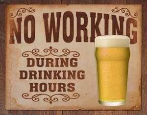Nostalgic Images CD-1795 No Working During Drinking Hours Metal Sign