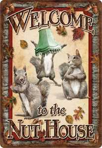 Nostalgic Images OR-1530 Welcome To The Nut House Metal Sign