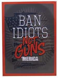 Nostalgic Images REP1460 Ban Idiots Metal Sign