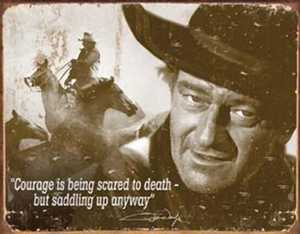 Nostalgic Images PD-1429 John Wayne Courage Metal Sign