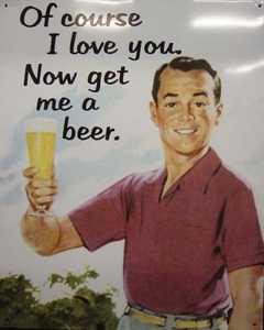 Nostalgic Images CG-741 Get Me A Beer Metal Sign