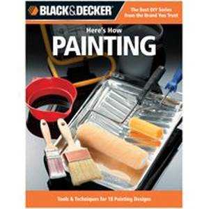 Quayside Publishing Grp 193928 Black and Decker Here's How Painting