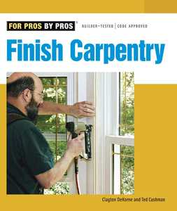 Taunton Trade 70868 For Pros By Pros: Finish Carpentry