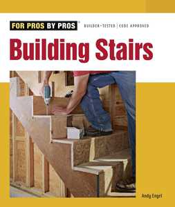 Taunton Trade 70929 For Pros By Pros: Building Stairs