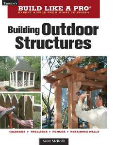 Taunton Trade 70947 Build Like A Pro: Building Outdoor Structures
