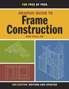 Taunton Trade 71226 Graphic Guide To Frame Construction Third Edition