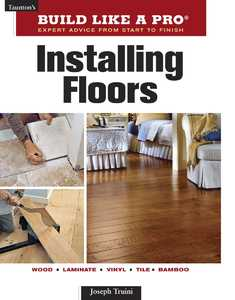 Taunton Trade 71265 Build Like A Pro: Installing Floors