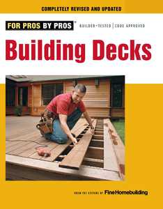 Taunton Trade 71334 For Pros By Pros: Building Decks