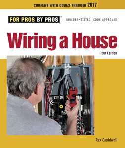 Taunton Trade 71495 For Pros By Pros: Wiring A House 5th Edition